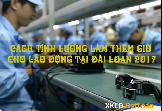 [XKLD Đài Loan] Cách tính lương làm thêm giờ cho lao động Việt Nam 7